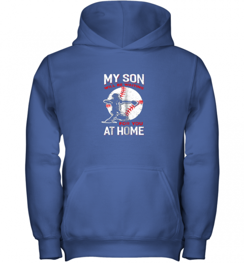 osfn my son will be waiting for you at home baseball dad mom youth hoodie 43 front royal