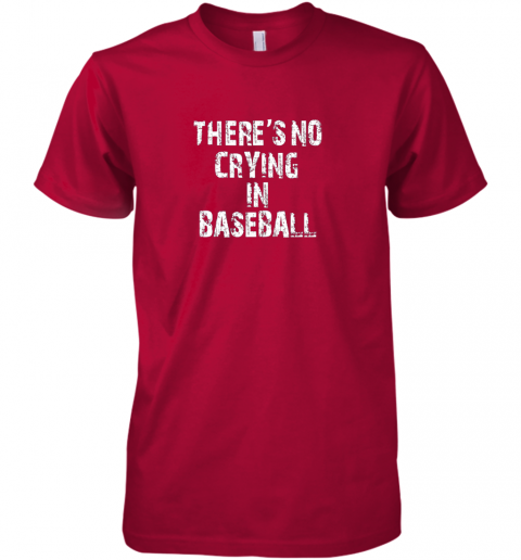 g2ko there39 s no crying in baseball premium guys tee 5 front red