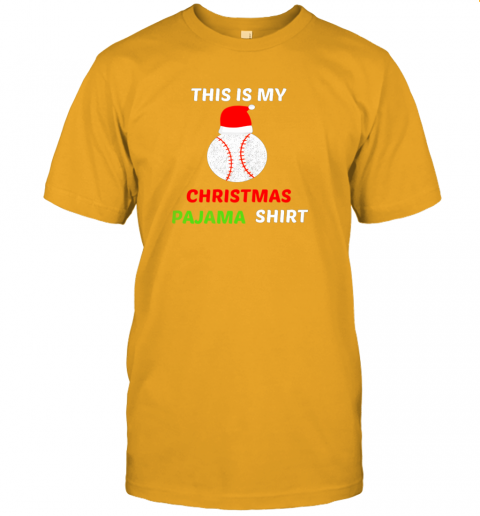cko2 this is my christmas pajama shirtgift for baseball lover jersey t shirt 60 front gold