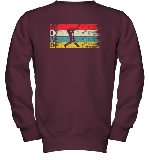 zzwr vintage retro love baseball funny batter swinging cool gift t youth sweatshirt 47 front maroon