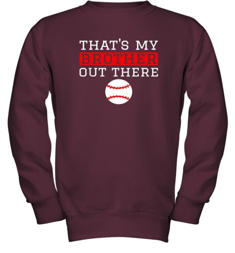 mug8 sister baseball gift that39 s my brother baseball sister youth sweatshirt 47 front maroon