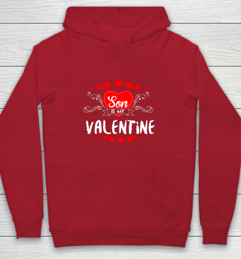 Mother Valentines Day Son Is My Valentine Youth Hoodie 7