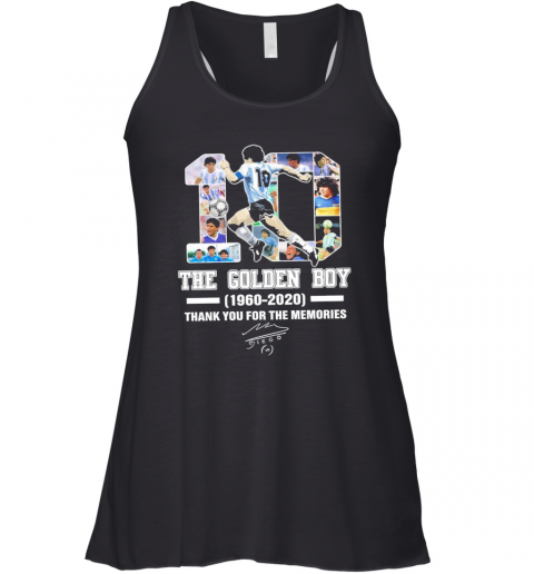 10 Diego Maradona The Golden Boy 1960 2020 Thank You For The Memories Signature Racerback Tank