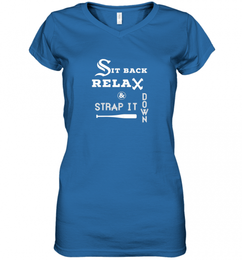 juou sit back relax strap it down chicago baseball hawk women v neck t shirt 39 front royal