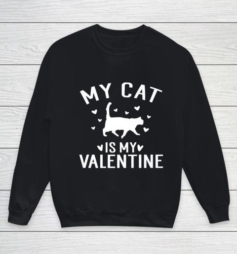 My Cat is My Valentine T Shirt Anti Valentines Day Youth Sweatshirt