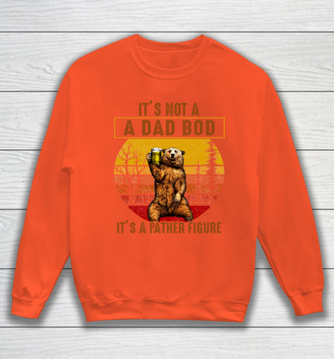 Beer Lover Funny Shirt Bear Dad Beer, Not A Dad Bod, It's A Father Figure, Fathers Day Sweatshirt 3