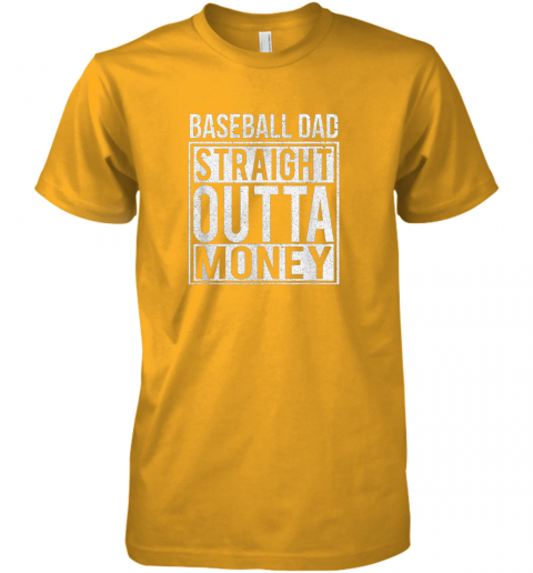 k45l mens baseball dad straight outta money shirt i funny pitch gift premium guys tee 5 front gold