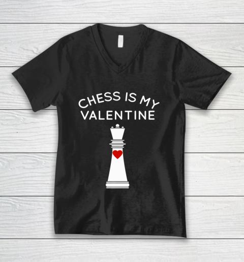 Chess Is My Valentine V-Neck T-Shirt