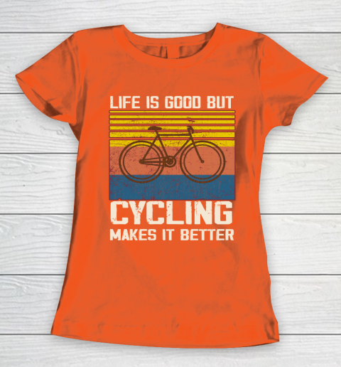 Life is good but Cycling makes it better Women's T-Shirt 3