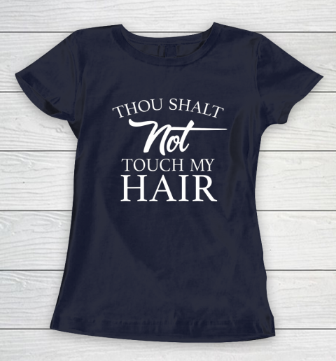 Funny Thou Shalt Not Touch My Hair Women's T-Shirt 2