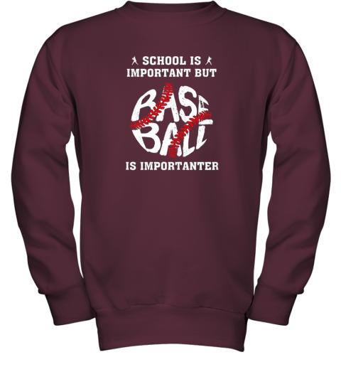 tfzu school is important but baseball is importanter youth sweatshirt 47 front maroon