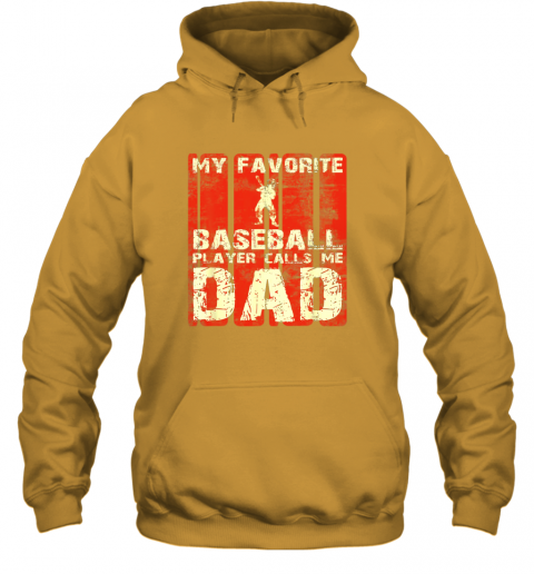 s2a5 mens my favorite baseball player calls me dad retro gift hoodie 23 front gold