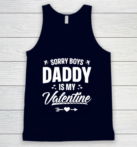 Funny Girls Love Shirt Cute Sorry Boys Daddy Is My Valentine Tank Top 2