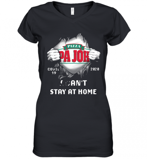 Blood Inside Me Pizza Pa John'S Covid 19 2020 I Can'T Stay At Home Women's V-Neck T-Shirt