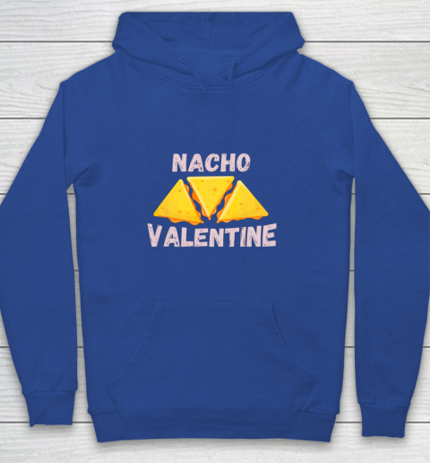 Nacho Valentine Funny Mexican Food Love Valentine s Day Gift Youth Hoodie 6