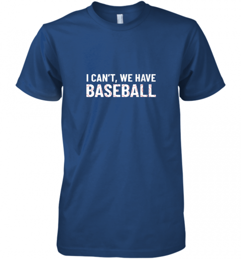f4vm funny baseball mom i can39 t we have baseball premium guys tee 5 front royal