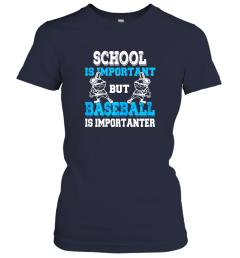 6slp school is important but baseball is importanter boys ladies t shirt 20 front navy