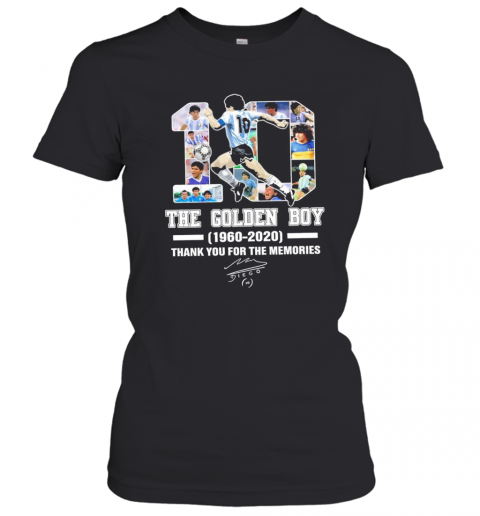 10 Diego Maradona The Golden Boy 1960 2020 Thank You For The Memories Signature Women's T-Shirt