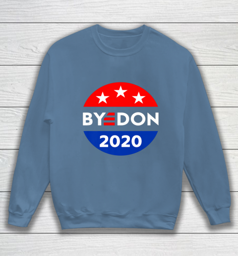 ByeDon 2020 Bye Don Anti Trump Vote Joe Biden Sweatshirt 6