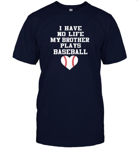 vb0y i have no life my brother plays baseball shirt funny jersey t shirt 60 front navy