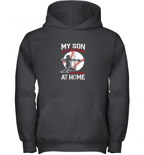 My Son Will Be Waiting For You At Home Baseball Dad Mom Youth Hoodie