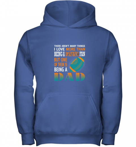 j7lf i love more than being a dolphins fan being a dad football youth hoodie 43 front royal