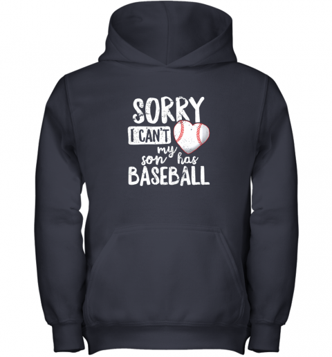 lzmy sorry i cant my son has baseball shirt funny mom dad youth hoodie 43 front navy