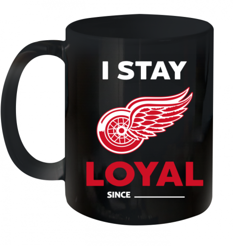 Detroit Red Wings I Stay Loyal Ceramic Mug 11oz
