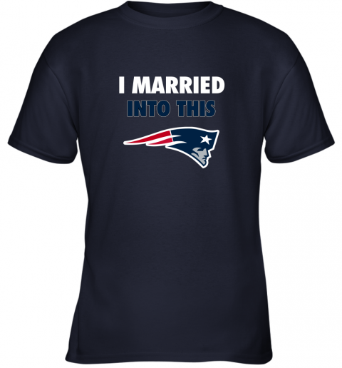 y9kh i married into this new england patriots football nfl youth t shirt 26 front navy