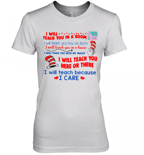 Dr. Seuss I Will Teach You In A Room I Will Teach You Now On Zoom Premium Women's T-Shirt