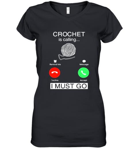 Crochet Is Calling I Must Go Shirt Women's V-Neck T-Shirt