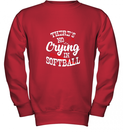tkxw theres no crying in softball game sports baseball lover youth sweatshirt 47 front red