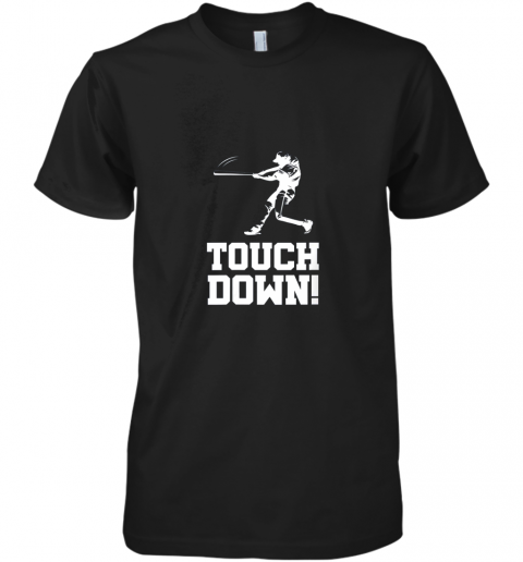 Baseball Inspired Touchdown Funny Parody Homerun Hit Premium Men's T-Shirt