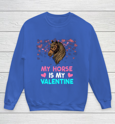My Horse Is My Valentine Loved Horse Women Gifts Youth Sweatshirt 6
