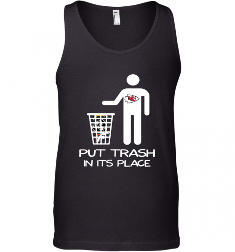 Kansas City Chiefs Put Trash In Its Place Funny NFL Tank Top