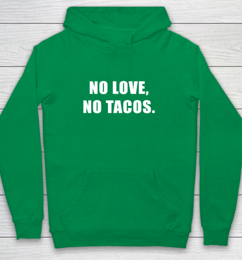 No Love No Tacos Youth Hoodie 4