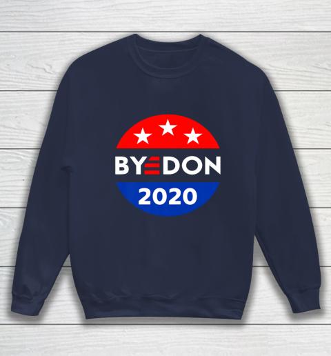 ByeDon 2020 Bye Don Anti Trump Vote Joe Biden Sweatshirt 2
