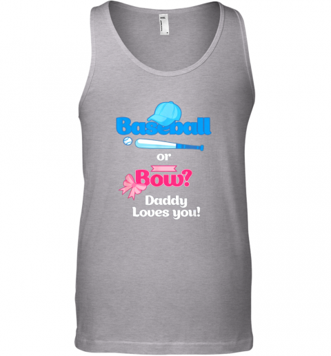 h5ls mens baseball or bows gender reveal party shirt daddy loves you unisex tank 17 front sport grey