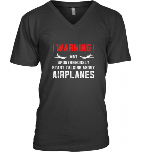 Airplane Lover Gifts Warning May Spontaneously Start Talking TShirt V-Neck T-Shirt