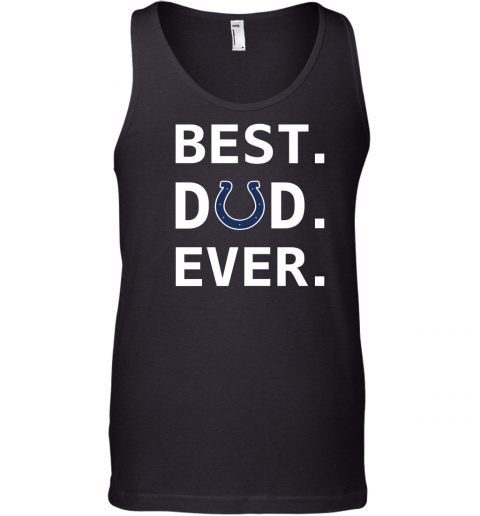 Best Indianapolis Dad Ever Fathers Day Shirt Mens Tank Top