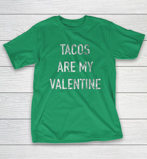 Tacos Are My Valentine t shirt Funny T-Shirt 5
