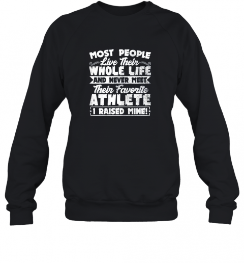 I Raised My Favorite Athlete Sports Mom Dad Gift Sweatshirt