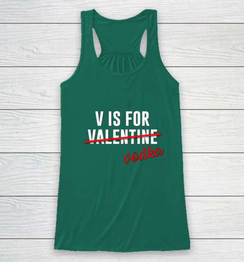 Funny V is for Vodka Alcohol T Shirt for Valentine Day Gift Racerback Tank 5