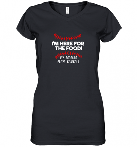 zmvu i39 m here for food my brother plays baseball funny women v neck t shirt 39 front black
