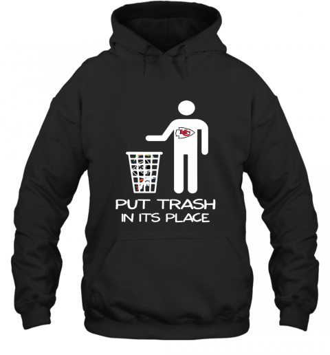 Kansas City Chiefs Put Trash In Its Place Funny NFL Hoodie