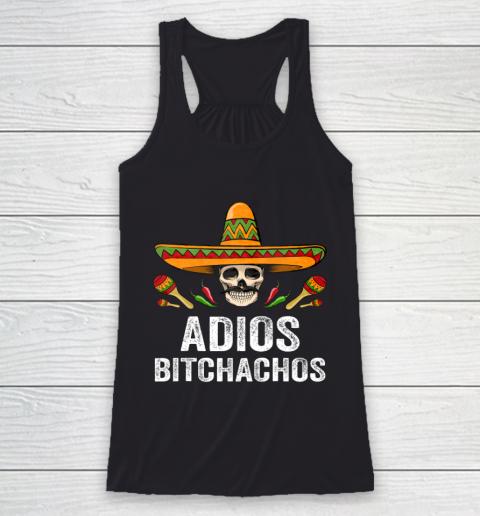 Adios Bitchachos Shirt Funny Mexican Skull Cinco De Mayo Racerback Tank