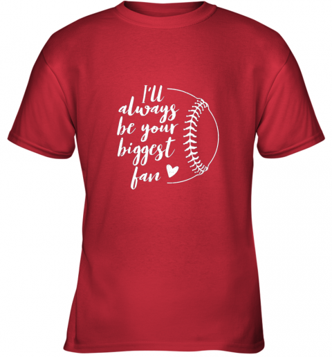 zlqe i39 ll always be your biggest baseball fan softball gift youth t shirt 26 front red