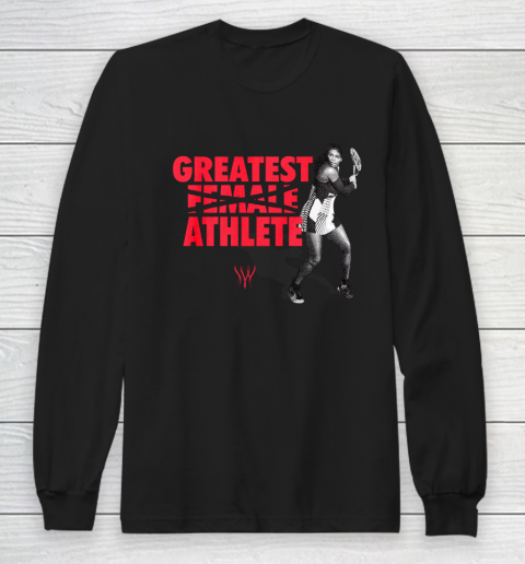 Serena Greatest Athlete Long Sleeve T-Shirt 1