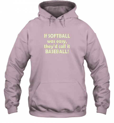 yjbq if softball was easy they39 d call it baseball funny hoodie 23 front light pink