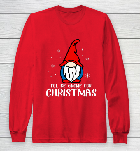 I ll Be Gnome For Christmas Present Xmas Gift For Christians Long Sleeve T-Shirt 7